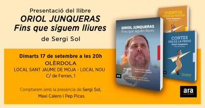 """Dimarts es presenta al Local Nou de Moja el llibre """"Oriol Junqueras.Fins que siguem lliures"""""""