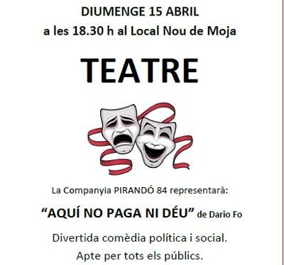 """Diumenge el grup de teatre Pirandó 84 representa a Moja """"Aquí no paga ni Déu"""", de Dario Fo"""
