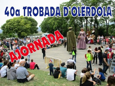 La 40a Trobada d'Olèrdola s'ajorna i es preveu celebrar durant el mes de setembre, en dates encara per determinar
