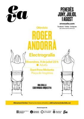 """Roger Andorrà oferirà aquest divendres a Sant Pere Molanta l'espectacle """"Electrogralla"""" dins el festival EVA"""