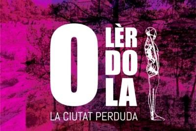"""Activitats culturals el primer cap de setmana d'agost amb l'estrena d'""""Olèrdola, la Ciutat Perduda"""""""